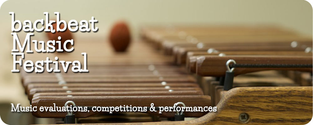 Discover Backbeat Music Festival for music evaluations, competitions and performances.